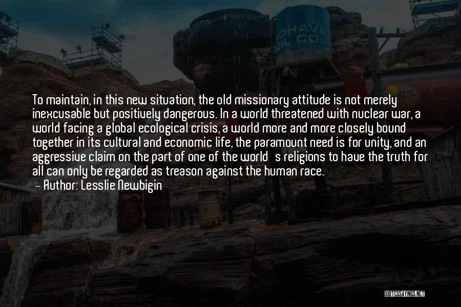 Maintain Attitude Quotes By Lesslie Newbigin
