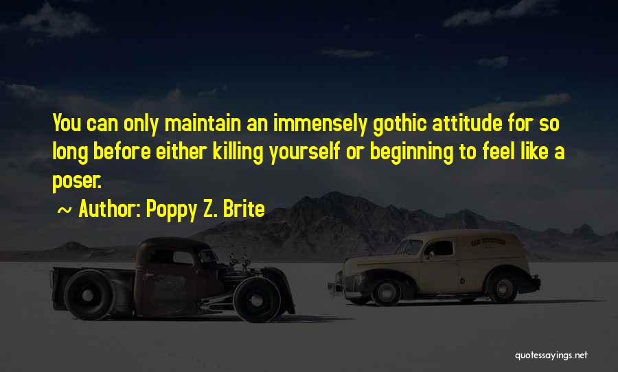 Maintain Attitude Quotes By Poppy Z. Brite