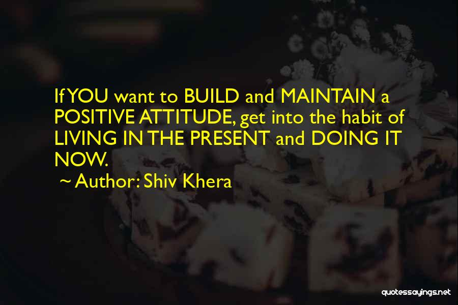 Maintain Attitude Quotes By Shiv Khera