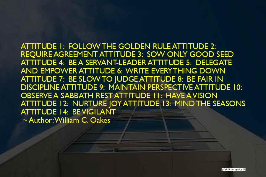 Maintain Attitude Quotes By William C. Oakes