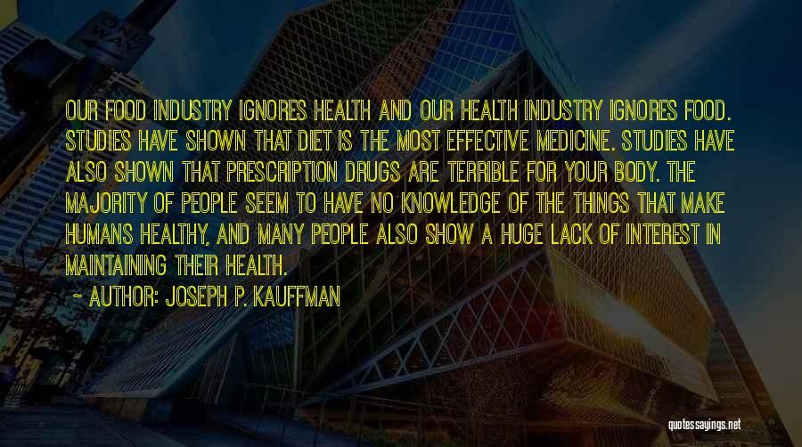 Maintaining A Healthy Body Quotes By Joseph P. Kauffman