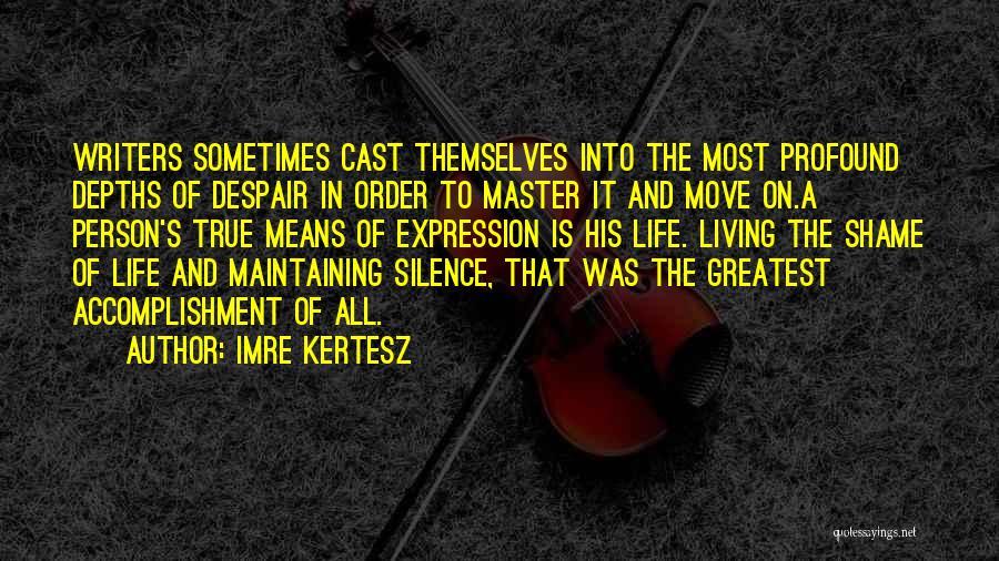 Maintaining Order Quotes By Imre Kertesz
