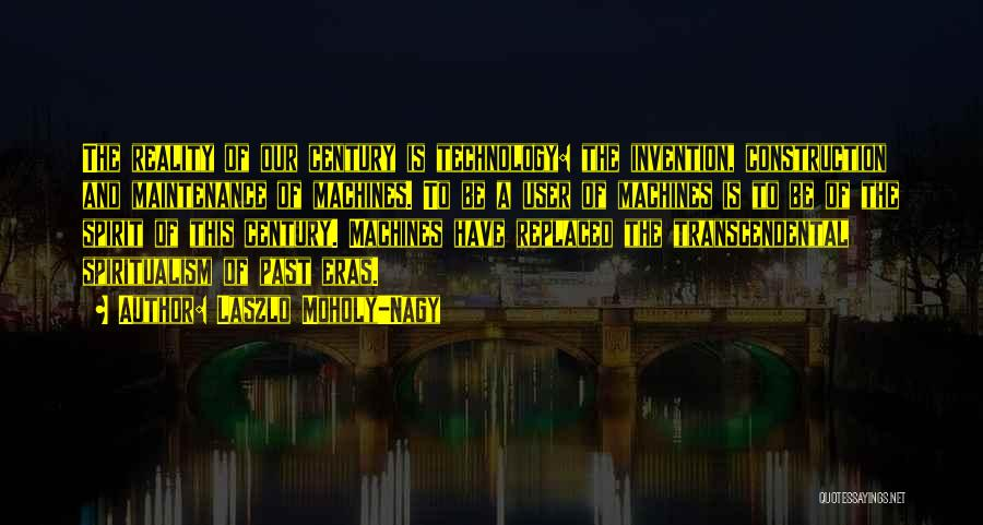 Maintenance Quotes By Laszlo Moholy-Nagy