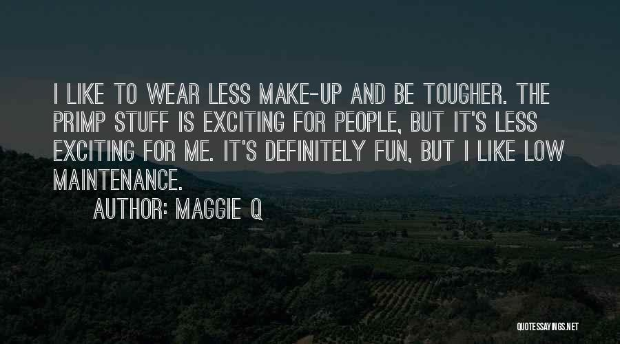 Maintenance Quotes By Maggie Q