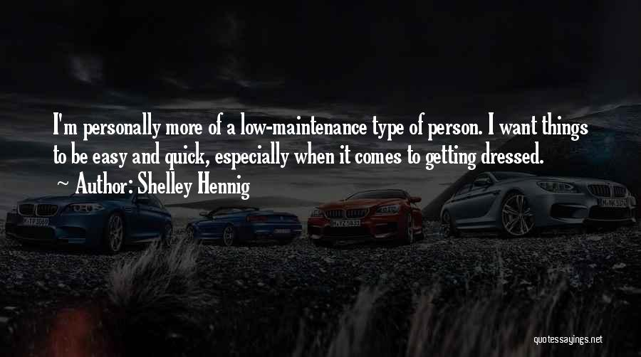 Maintenance Quotes By Shelley Hennig