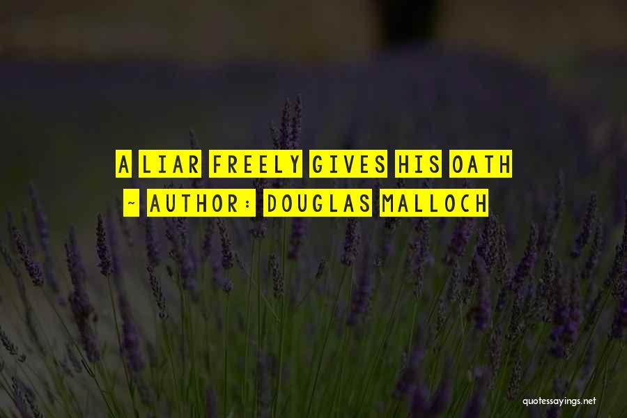 M'aiq The Liar Best Quotes By Douglas Malloch