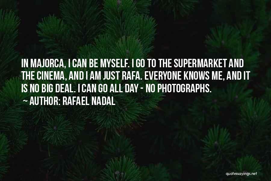 Majorca Quotes By Rafael Nadal