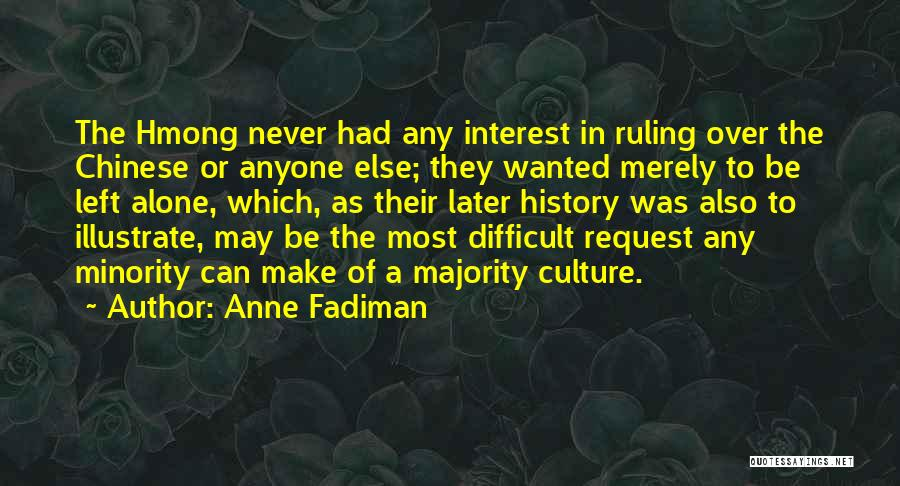 Majority Over Minority Quotes By Anne Fadiman