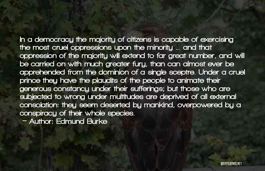 Majority Over Minority Quotes By Edmund Burke