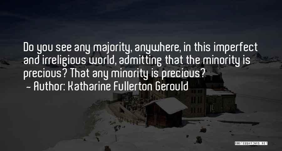 Majority Over Minority Quotes By Katharine Fullerton Gerould