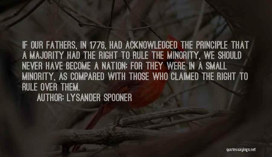Majority Over Minority Quotes By Lysander Spooner
