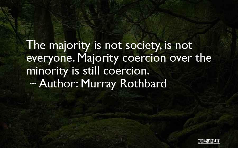 Majority Over Minority Quotes By Murray Rothbard