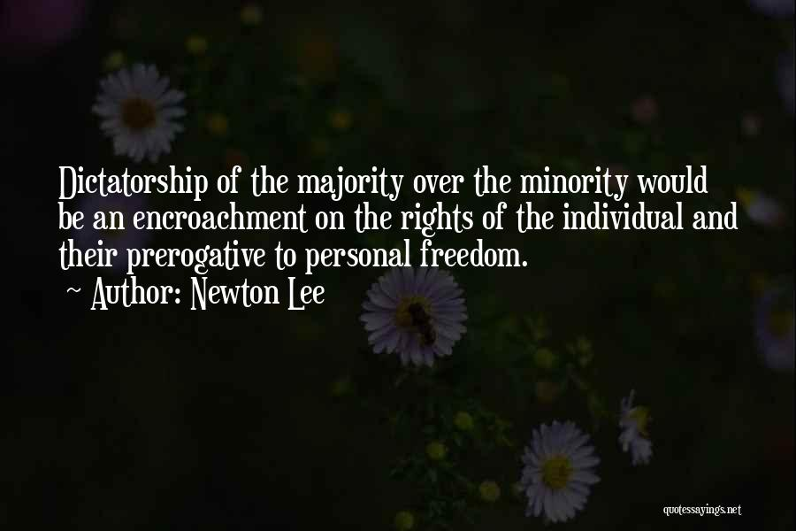 Majority Over Minority Quotes By Newton Lee