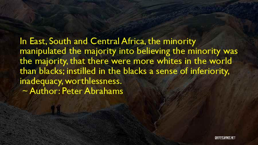 Majority Over Minority Quotes By Peter Abrahams