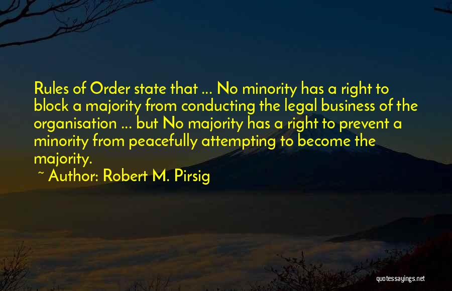 Majority Over Minority Quotes By Robert M. Pirsig