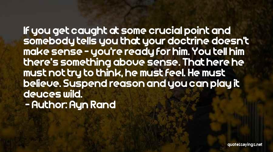 Make Believe Play Quotes By Ayn Rand
