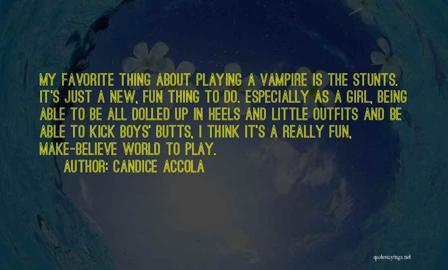 Make Believe Play Quotes By Candice Accola