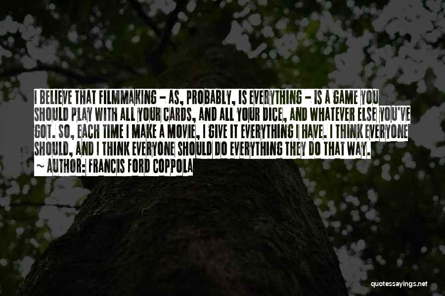 Make Believe Play Quotes By Francis Ford Coppola