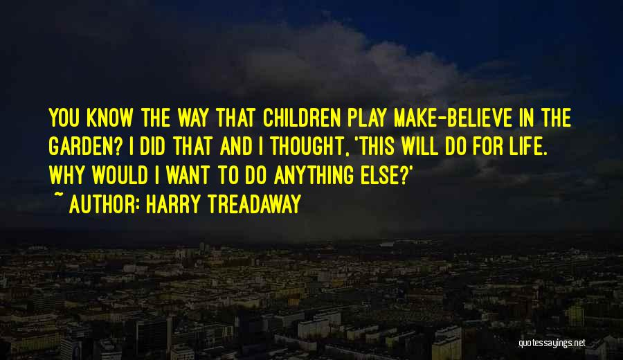 Make Believe Play Quotes By Harry Treadaway