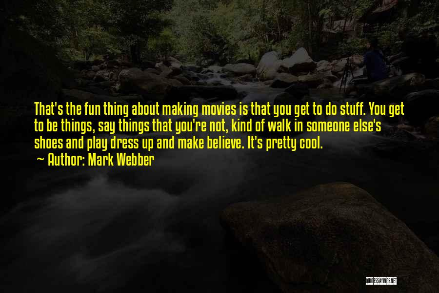 Make Believe Play Quotes By Mark Webber