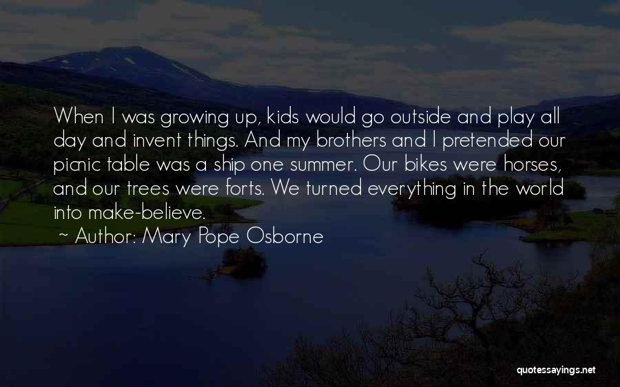 Make Believe Play Quotes By Mary Pope Osborne