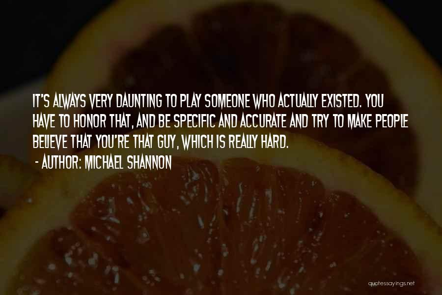 Make Believe Play Quotes By Michael Shannon