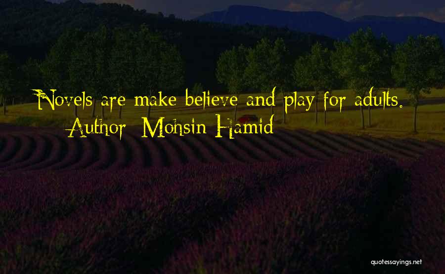 Make Believe Play Quotes By Mohsin Hamid