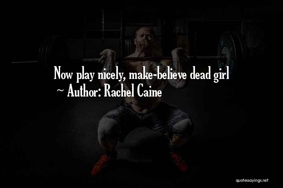 Make Believe Play Quotes By Rachel Caine