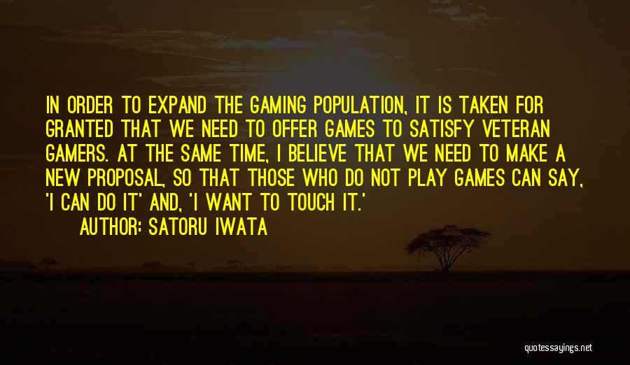 Make Believe Play Quotes By Satoru Iwata