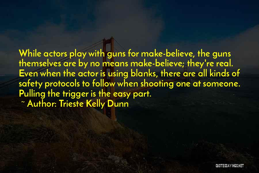 Make Believe Play Quotes By Trieste Kelly Dunn