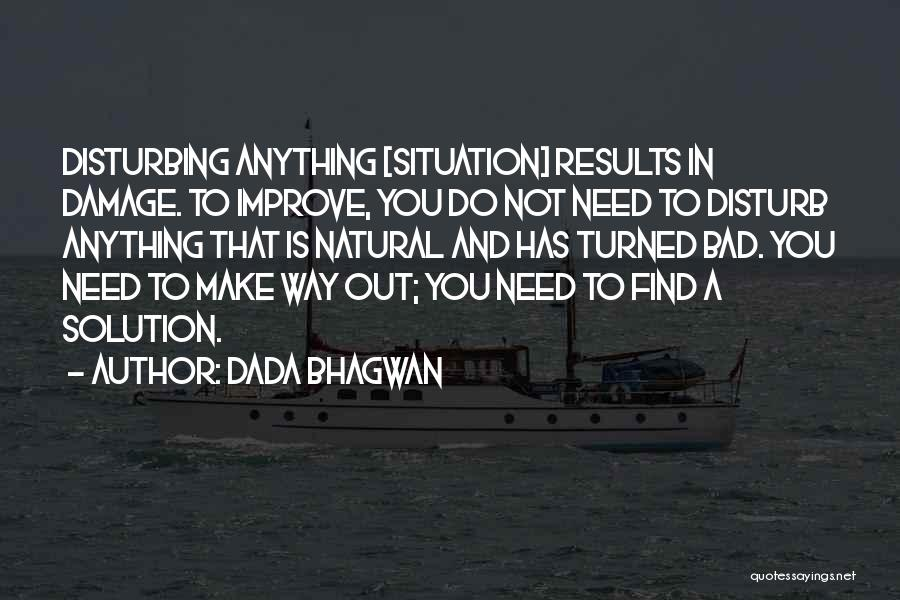 Make Best Bad Situation Quotes By Dada Bhagwan