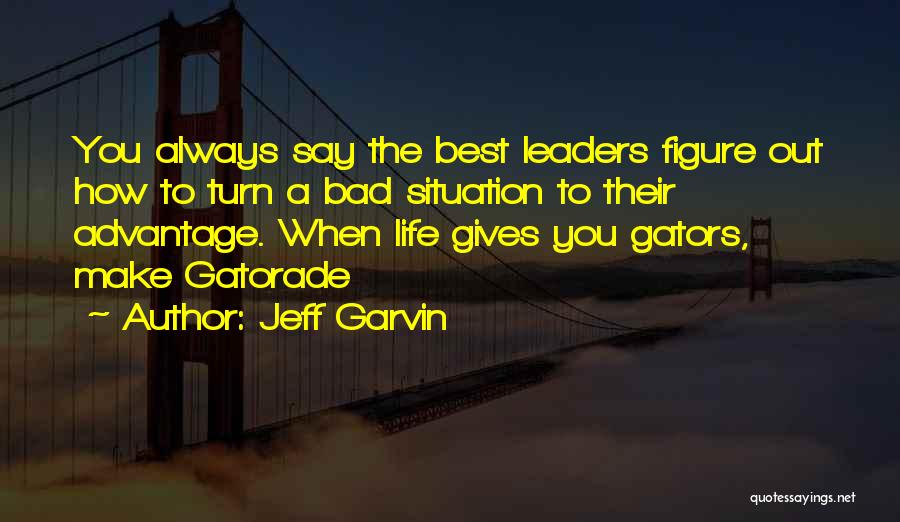 Make Best Bad Situation Quotes By Jeff Garvin