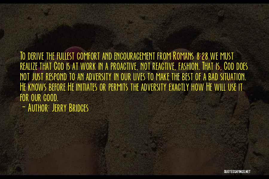 Make Best Bad Situation Quotes By Jerry Bridges