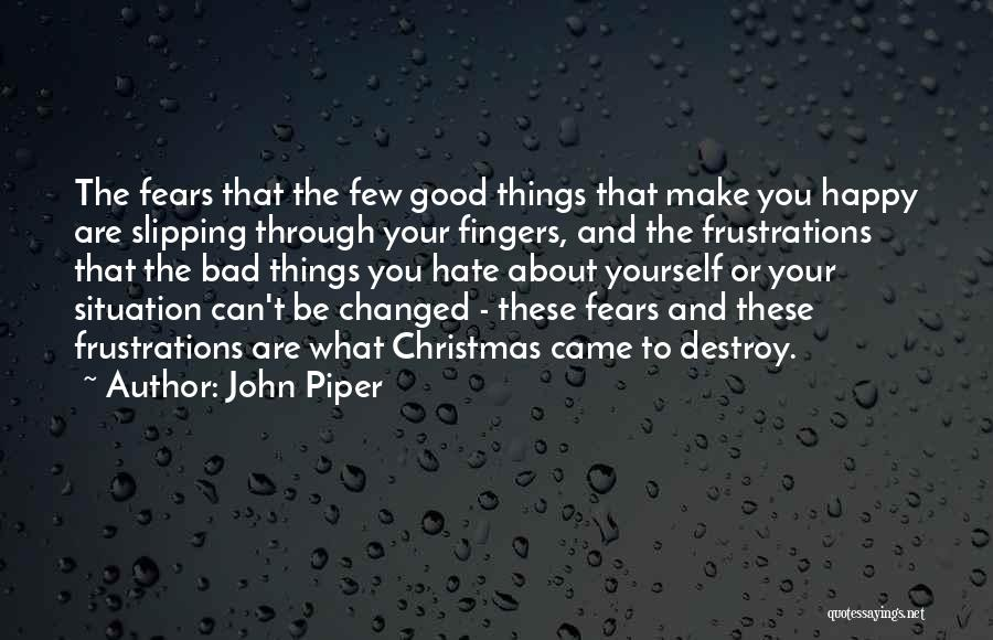 Make Best Bad Situation Quotes By John Piper