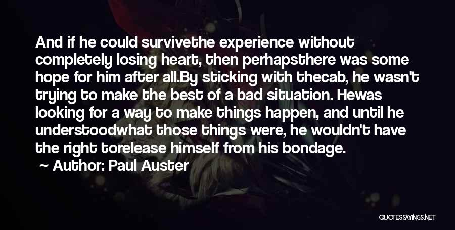Make Best Bad Situation Quotes By Paul Auster