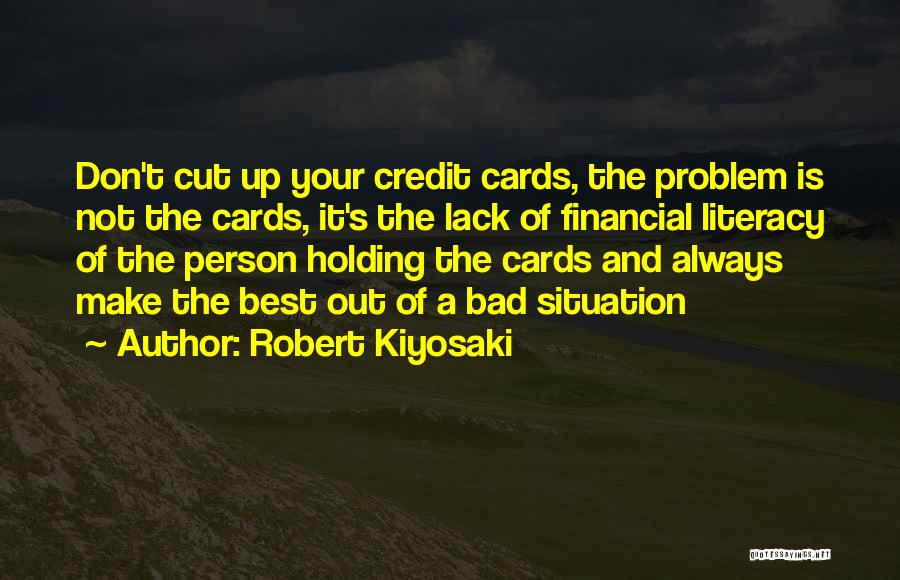 Make Best Bad Situation Quotes By Robert Kiyosaki