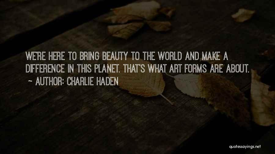 Make Difference Quotes By Charlie Haden