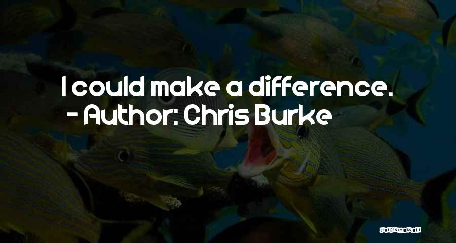 Make Difference Quotes By Chris Burke