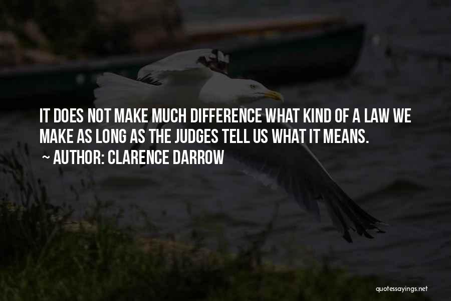 Make Difference Quotes By Clarence Darrow