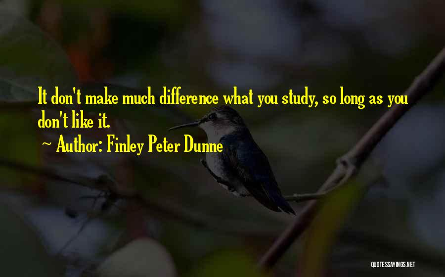 Make Difference Quotes By Finley Peter Dunne