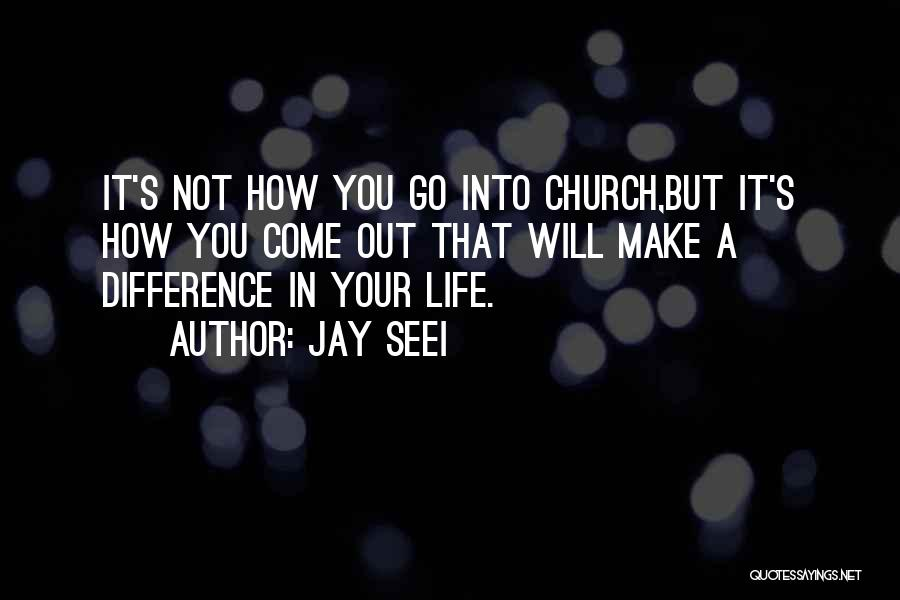 Make Difference Quotes By Jay Seei