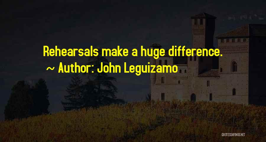 Make Difference Quotes By John Leguizamo