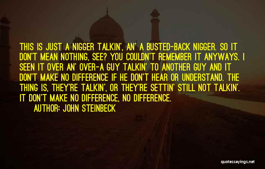 Make Difference Quotes By John Steinbeck