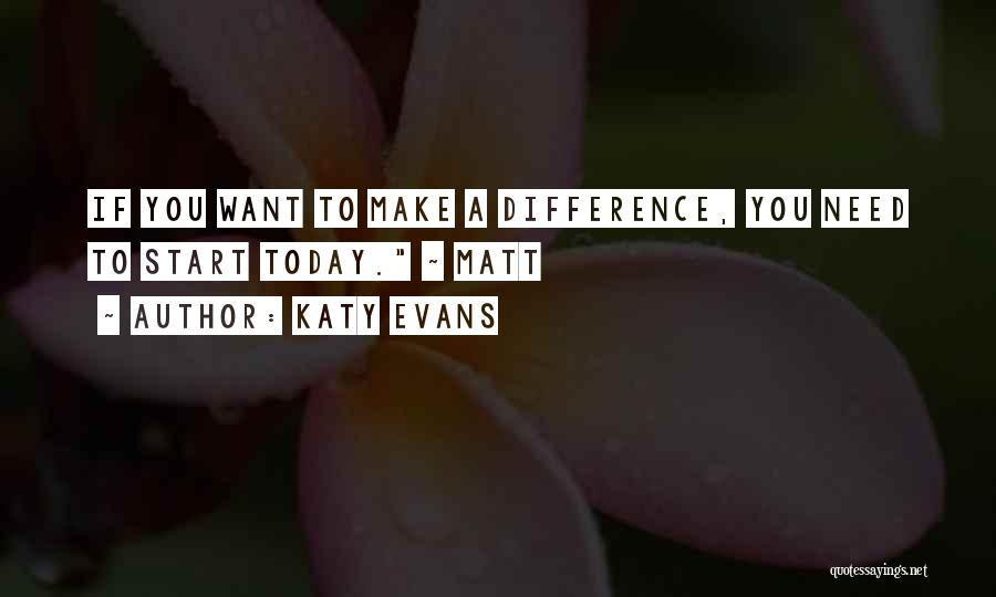 Make Difference Quotes By Katy Evans