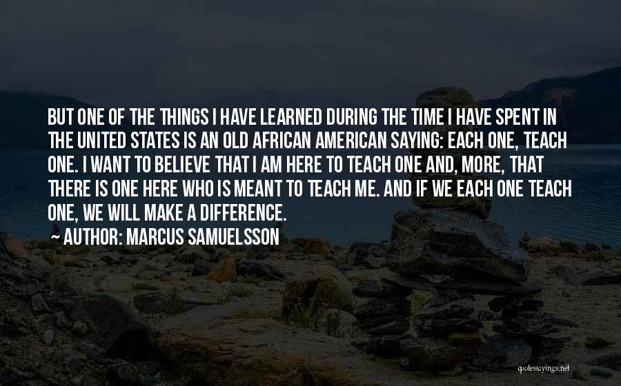 Make Difference Quotes By Marcus Samuelsson