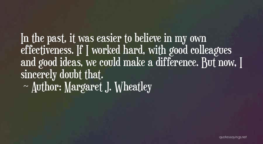 Make Difference Quotes By Margaret J. Wheatley