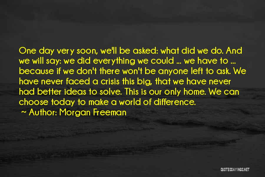 Make Difference Quotes By Morgan Freeman