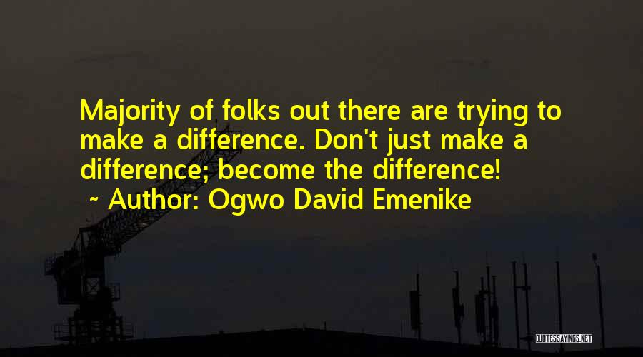 Make Difference Quotes By Ogwo David Emenike
