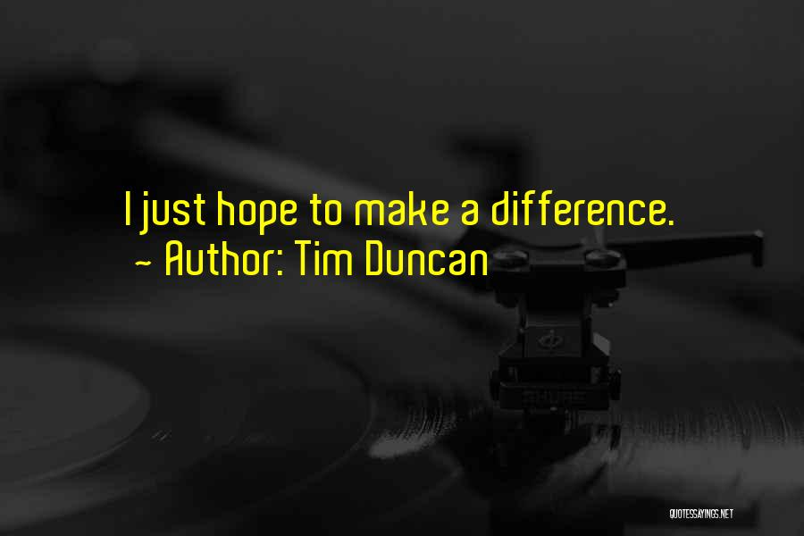 Make Difference Quotes By Tim Duncan