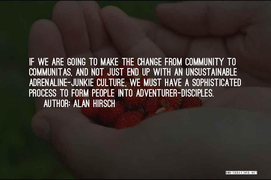 Make Disciples Quotes By Alan Hirsch